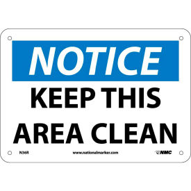 "safety signs - notice keep this area clean - rigid plastic 7""h x 10""w Safety Signs - Notice Keep This Area Clean - Rigid Plastic 7""H X 10""W"