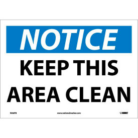 "safety signs - notice keep this area clean - vinyl 10""h x 14""w Safety Signs - Notice Keep This Area Clean - Vinyl 10""H X 14""W"
