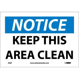 "safety signs - notice keep this area clean - vinyl 7""h x 10""w Safety Signs - Notice Keep This Area Clean - Vinyl 7""H X 10""W"