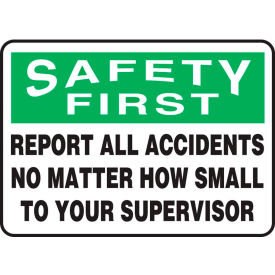 "accuform mgsh904vs safety first sign, report all accidents..., 14""w x 10""h, adhesive vinyl Accuform MGSH904VS Safety First Sign, Report All Accidents..., 14""W x 10""H, Adhesive Vinyl"